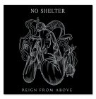 "NO SHELTER. ""REIGN FROM ABOVE"" 7"", farb., lim."